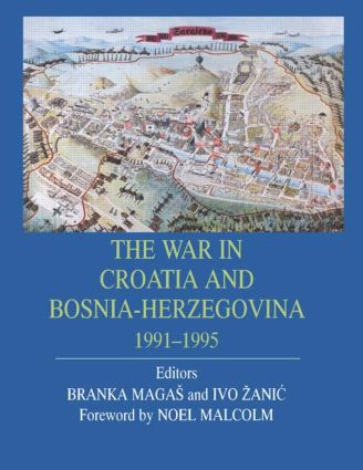 The War in Croatia and Bosnia-Herzegovina 1991-1995