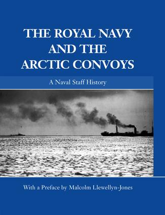The Royal Navy and the Arctic Convoys: A Naval Staff History book cover