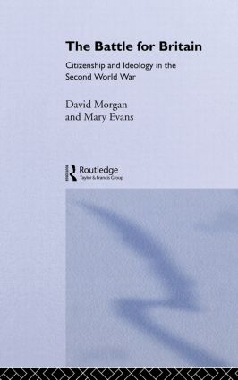 The Battle for Britain: Citizenship and Ideology in the Second World War (Paperback) book cover