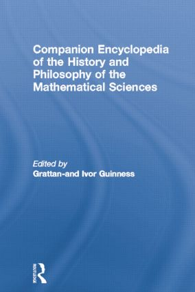 Companion Encyclopedia of the History and Philosophy of the Mathematical Sciences book cover