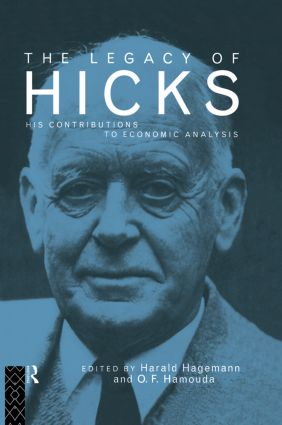 The Legacy of Sir John Hicks: His Contributions to Economic Analysis (Paperback) book cover
