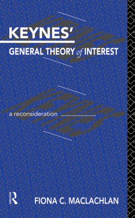 Keynes' General Theory of Interest: A Reconsideration (Paperback) book cover