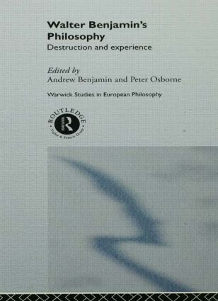 Walter Benjamin's Philosophy: Destruction and Experience (Paperback) book cover