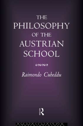 The Philosophy of the Austrian School (Hardback) book cover