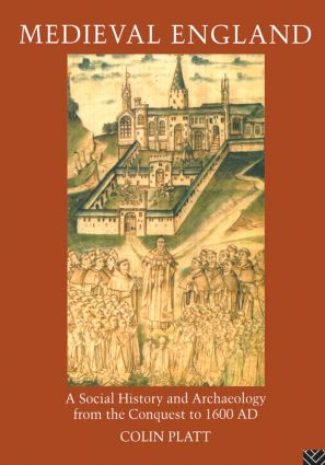 Medieval England: A Social History and Archaeology from the Conquest to 1600 AD, 2nd Edition (Paperback) book cover