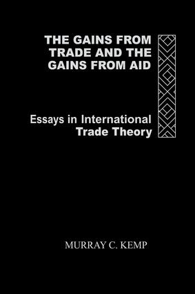 The Gains from Trade and the Gains from Aid: Essays in International Trade Theory, 1st Edition (Paperback) book cover