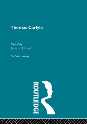 Thomas Carlyle: The Critical Heritage, 1st Edition (Paperback) book cover