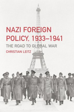 Nazi Foreign Policy, 1933-1941: The Road to Global War, 1st Edition (Paperback) book cover
