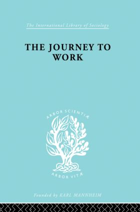 The Journey to Work: Its Significance for Industrial and Community Life, 1st Edition (Paperback) book cover
