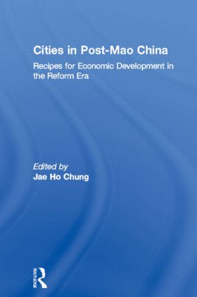 Cities in Post-Mao China: Recipes for Economic Development in the Reform Era (Paperback) book cover