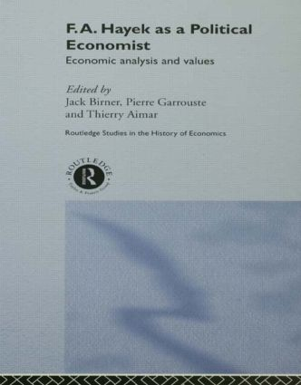 F.A. Hayek as a Political Economist: Economic Analysis and Values, 1st Edition (Paperback) book cover
