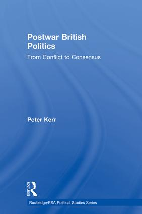 Postwar British Politics: From Conflict to Consensus book cover