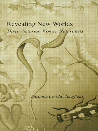 Revealing New Worlds: Three Victorian Women Naturalists (Paperback) book cover