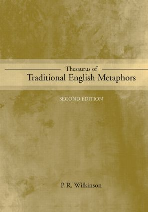 Thesaurus of Traditional English Metaphors: 2nd Edition (Paperback) book cover
