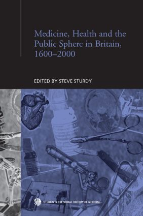 Medicine, Health and the Public Sphere in Britain, 1600-2000 (Paperback) book cover