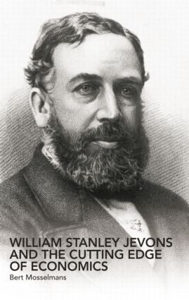 William Stanley Jevons and the Cutting Edge of Economics: 1st Edition (Paperback) book cover