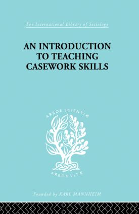 A Introduction to Teaching Casework Skills: 1st Edition (Paperback) book cover