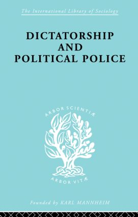Dictatorship and Political Police: The Technique of Control by Fear, 1st Edition (Paperback) book cover