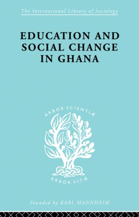 Educ & Soc Change Ghana Ils 60: 1st Edition (Paperback) book cover