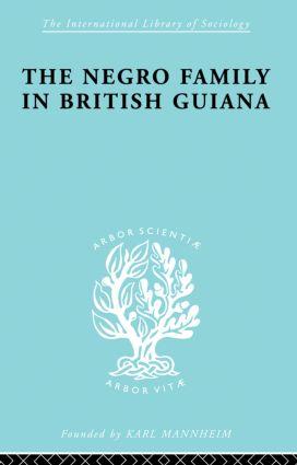 The Negro Family in British Guiana