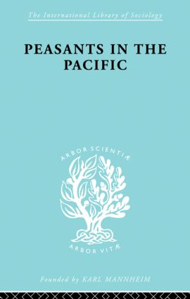 Peasants In Pacific Ils 67: 1st Edition (Paperback) book cover