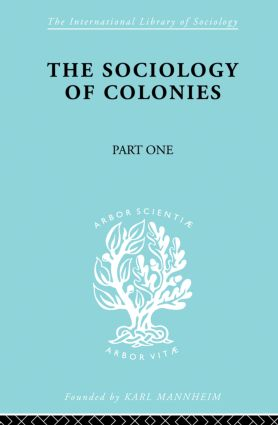 The Sociology of the Colonies [Part 1]