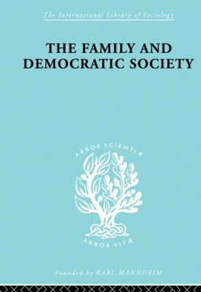 The Family and Democractic Society: 1st Edition (Paperback) book cover