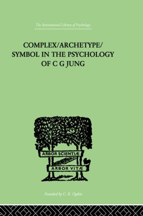 Complex/Archetype/Symbol In The Psychology Of C G Jung: 1st Edition (Paperback) book cover