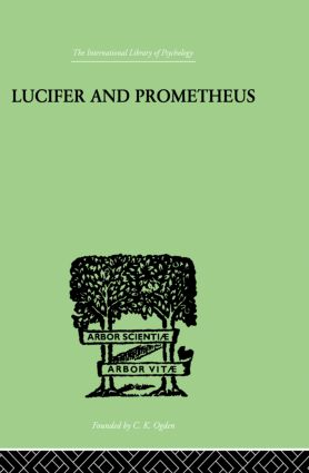 Lucifer and Prometheus: A STUDY OF MILTON'S SATAN, 1st Edition (Paperback) book cover