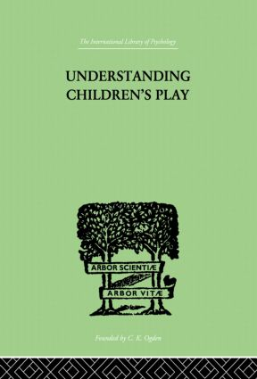 Understanding Children's Play: 1st Edition (Paperback) book cover