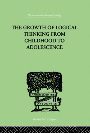 The Growth Of Logical Thinking From Childhood To Adolescence