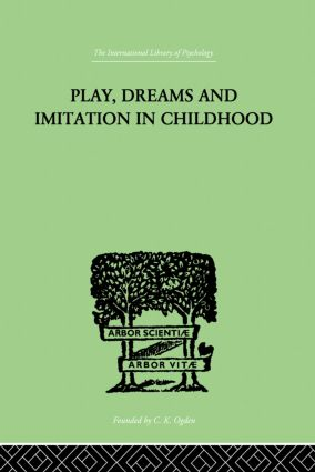 Play, Dreams And Imitation In Childhood: 1st Edition (Paperback) book cover
