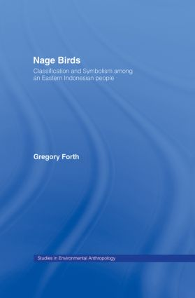 Nage Birds: Classification and symbolism among an eastern Indonesian people (Paperback) book cover