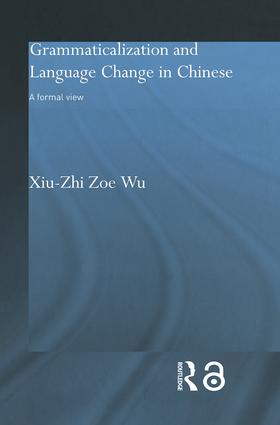 Grammaticalization and Language Change in Chinese: A formal view book cover