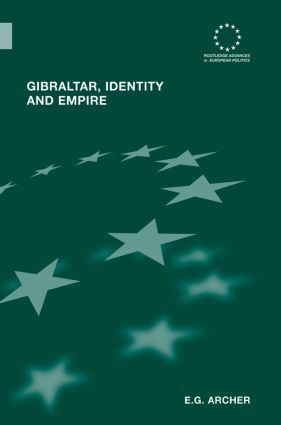 Gibraltar, Identity and Empire: 1st Edition (Paperback) book cover