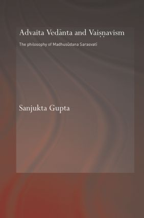 Advaita Vedanta and Vaisnavism: The Philosophy of Madhusudana Sarasvati (Paperback) book cover