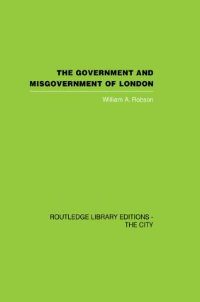 The Government and Misgovernment of London