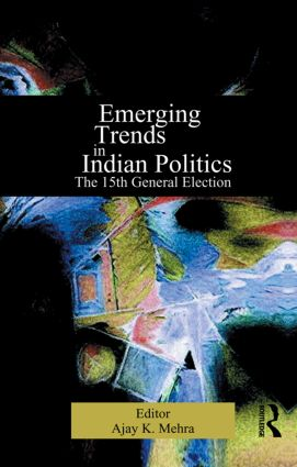 Emerging Trends in Indian Politics: The Fifteenth General Election, 1st Edition (e-Book) book cover