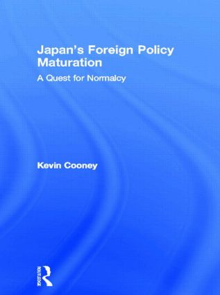 Japan's Foreign Policy Maturation: A Quest for Normalcy book cover