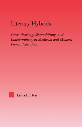 Literary Hybrids: Indeterminacy in Medieval & Modern French Narrative, 1st Edition (Paperback) book cover