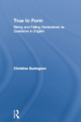 True to Form: Rising and Falling Declaratives as Questions in English (Paperback) book cover