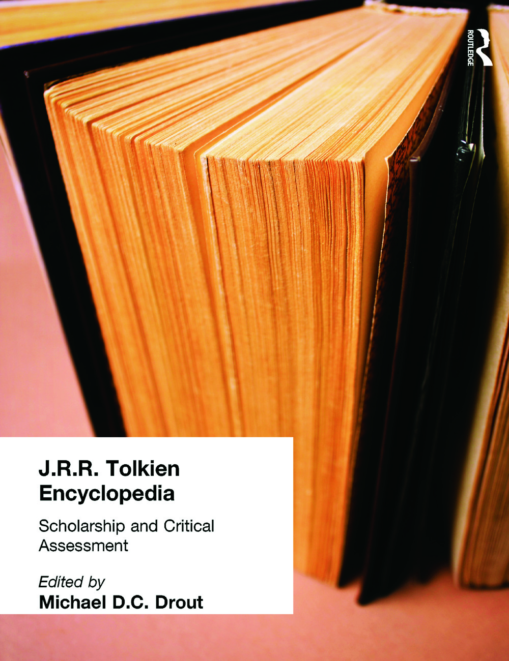 J.R.R. Tolkien Encyclopedia: Scholarship and Critical Assessment, 1st Edition (Paperback) book cover