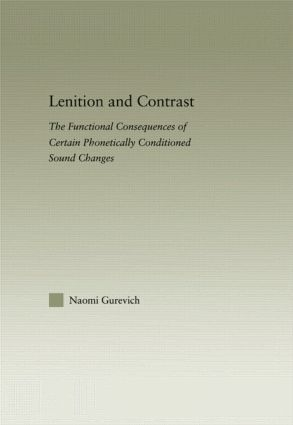 Lenition and Contrast: The Functional Consequences of Certain Phonetically Conditioned Sound Changes (Paperback) book cover