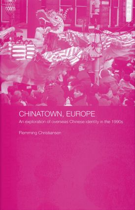 Chinatown, Europe: An Exploration of Overseas Chinese Identity in the 1990s (Paperback) book cover