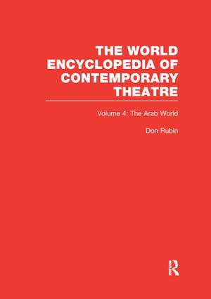 World Encyclopedia of Contemporary Theatre Volume 4: The Arab World