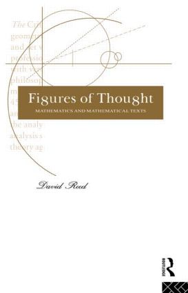 Figures of Thought: Mathematics and Mathematical Texts, 1st Edition (e-Book) book cover