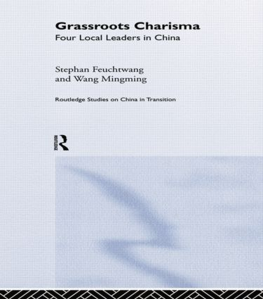 Grassroots Charisma: Four Local Leaders in China, 1st Edition (Paperback) book cover