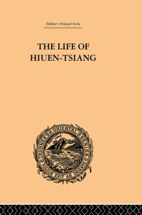 The Life of Hiuen-Tsiang: 1st Edition (Paperback) book cover