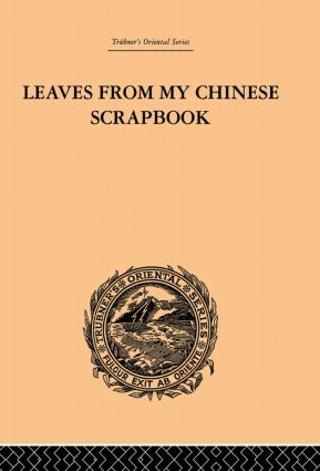 Leaves from My Chinese Scrapbook: 1st Edition (Paperback) book cover
