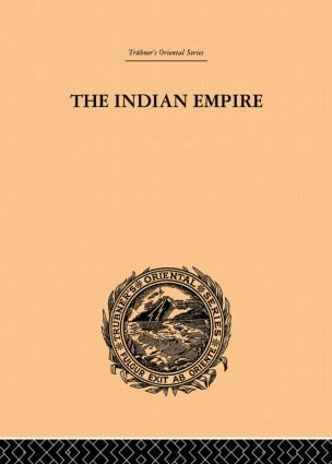 The Indian Empire: Its People, History and Products, 1st Edition (Paperback) book cover
